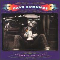 LP, CD: Dave Edmunds - Closer To The Flame