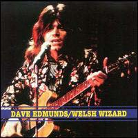 CD: Dave Edmunds - Welsh Wizard - Live Bootleg
