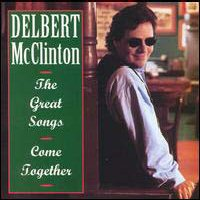 CD: Delbert McClinton  - Great Songs Come Together
