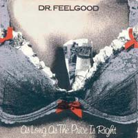 "7"": Dr. Feelgood - As Long As The Price Is Right - Black Vinyl"