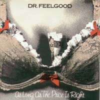 "7"": Dr. Feelgood - As Long As The Price Is Right - 3 diff coloured vinyls"