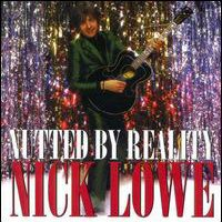 LP + CD: Nick Lowe - Nutted By Reality