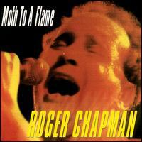 CD: Roger Chapman - Moth To A Flame