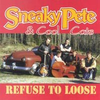 CD: Sneaky Pete & Cool Cats - Refuse To Loose