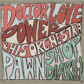 CD: Dr: Love Power - Pawn Shop Diaries - CD