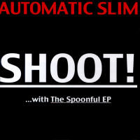 CD - Automatic Slim with The Spoonful EP