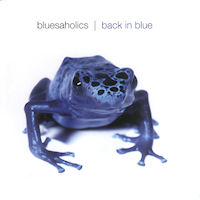Bluesaholics - Back In Blue - CD