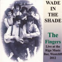 The Fingers - Wade In Shade - CD