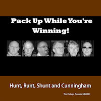 CD: Hunt, Runt, Shunt and Cunningham - Pack Up While You're Winning!
