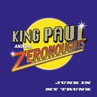 King Paul and the Zeronoughts - Junk In My Trunk